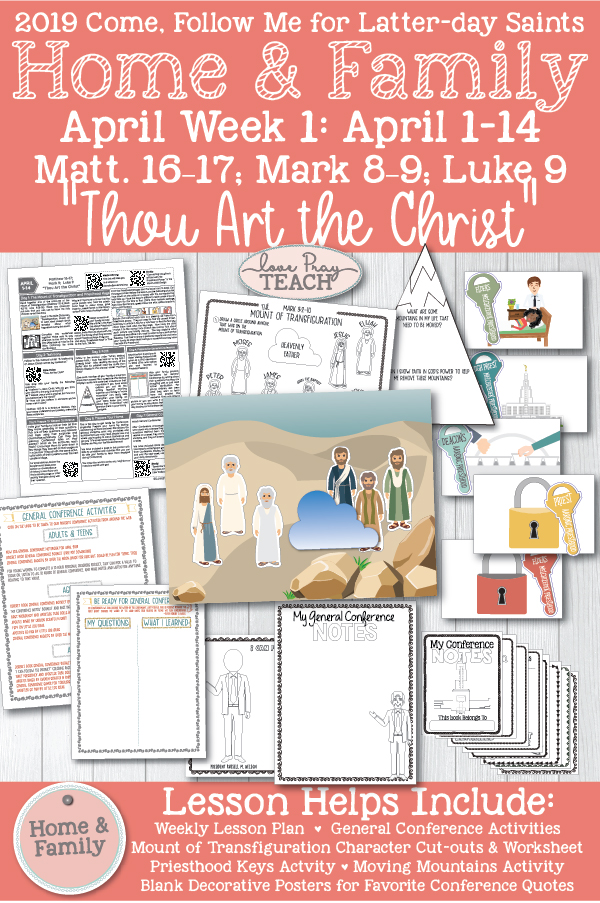 """Come, Follow Me for Individuals and Families--New Testament 2019: APRIL WEEK 1 - April 1–14 Matthew 16–17; Mark 8–9; Luke 9 """"Thou Art the Christ"""" Printable Lesson Packet for Families 