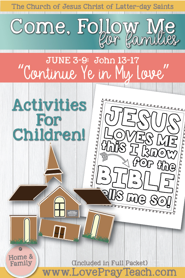 "Come, Follow Me—For Individuals and Families: New Testament 2019 June Week  2: June 3–9 John 13–17 ""Continue Ye in My Love"" Printable Family"