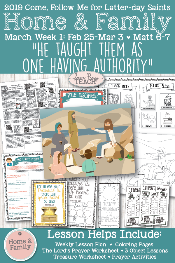 """Come, Follow Me for Individuals and Families - New Testament 2019 February 25–March 3 Matthew 6–7 """"He Taught Them as One Having Authority"""" Family Printable Lesson Packet"""