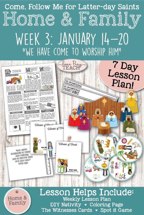 """Come, Follow Me—For Individuals and Families: New Testament 2019 Printable Lesson Packet for Week 3:  January 14–20  Luke 2; Matthew 2 """"We Have Come to Worship Him"""" printable lesson packet for families! www.LovePrayTeach.com"""