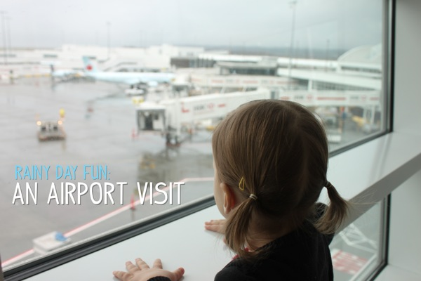 Rainy Day Fun  An Airport Visit