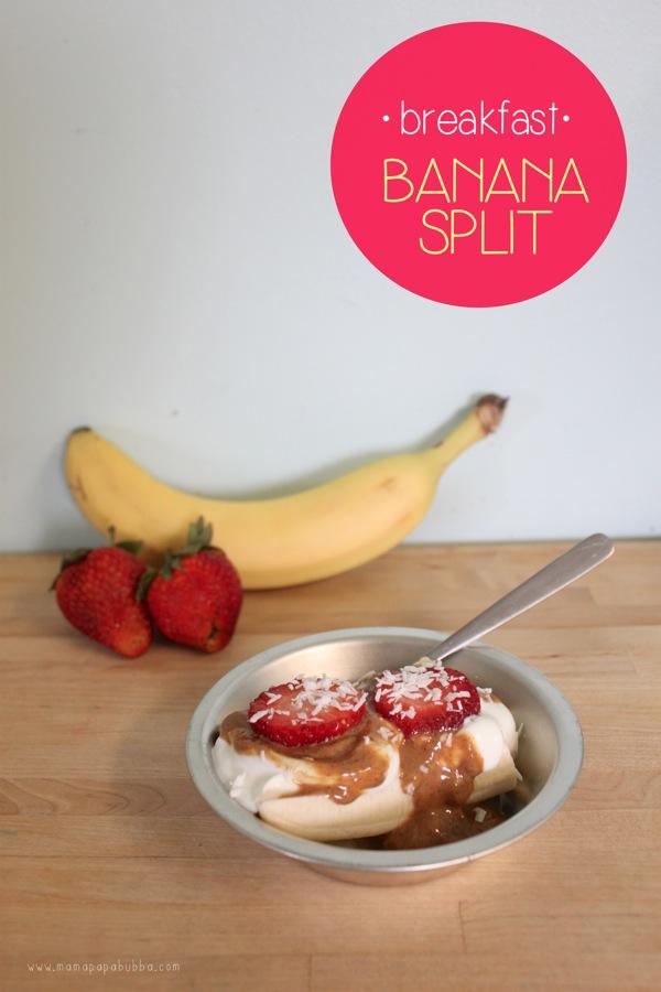 Healthy Breakfast Banana Split | Mama Papa Bubba