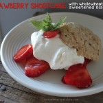Summer Strawberry Shortcake {with Wholewheat Date-sweetened Biscuits}