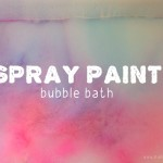 Spray Paint Bubble Bath