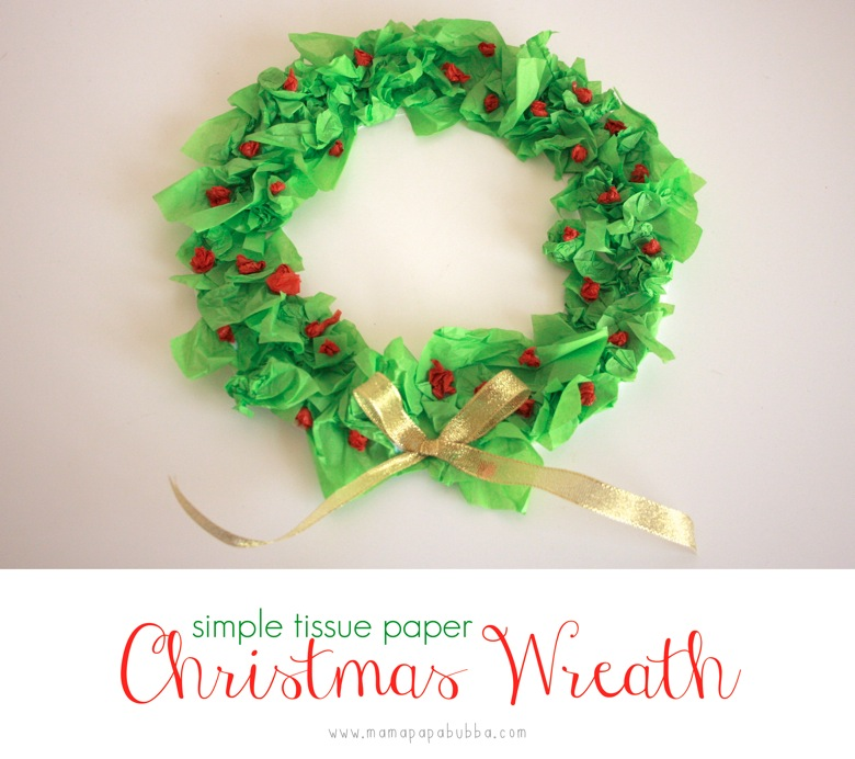 Simple Tissue Paper Christmas Wreath | Mama Papa Bubba
