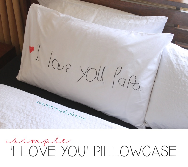 Simple  I Love You Pillowcase | Mama Papa Bubba