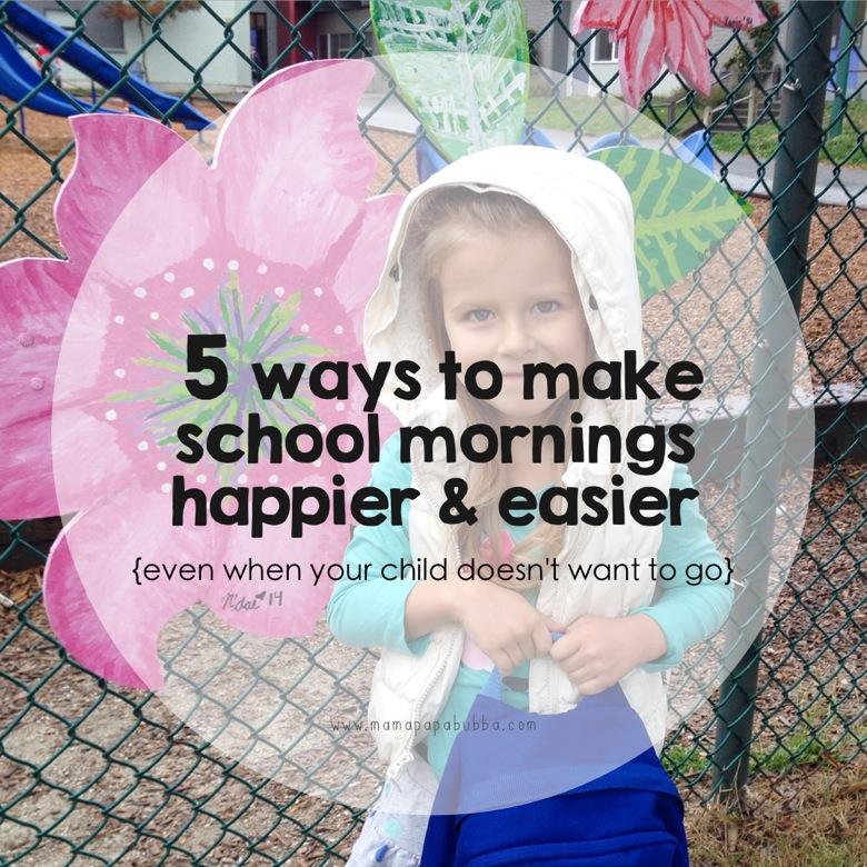 5 Ways to Make School Mornings Happier Easier | Mama Papa Bubba