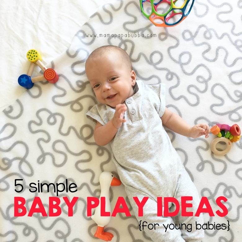 5 Simple Baby Play Ideas | Mama Papa Bubba