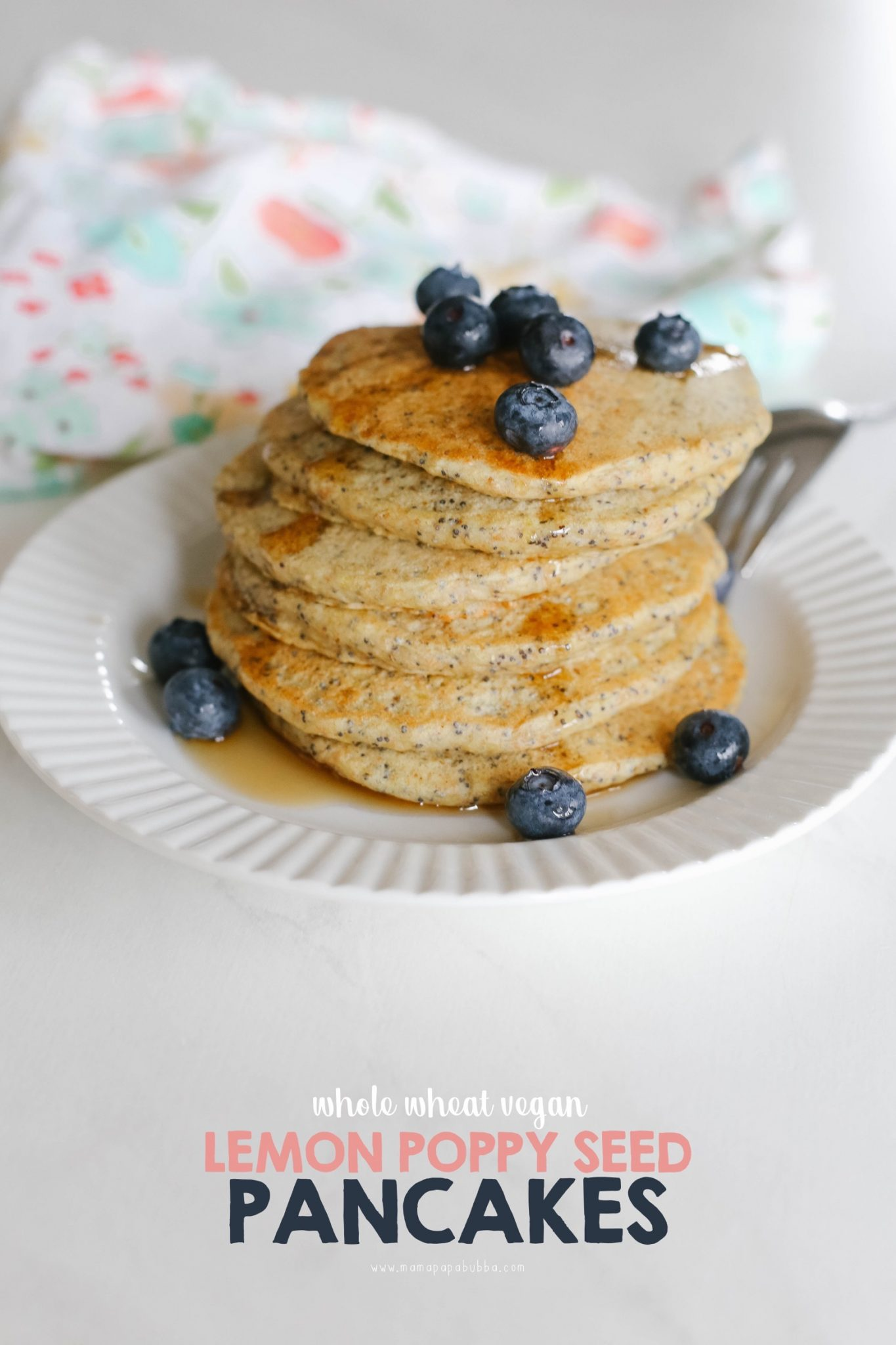Whole Wheat Lemon Poppyseed Pancakes | Mama Papa Bubba