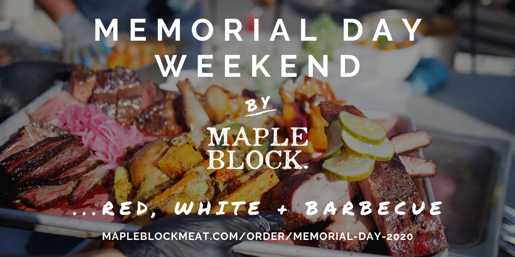 Memorial Day Weekend BBQ 2020 by Maple Block - Order by Friday, May 22