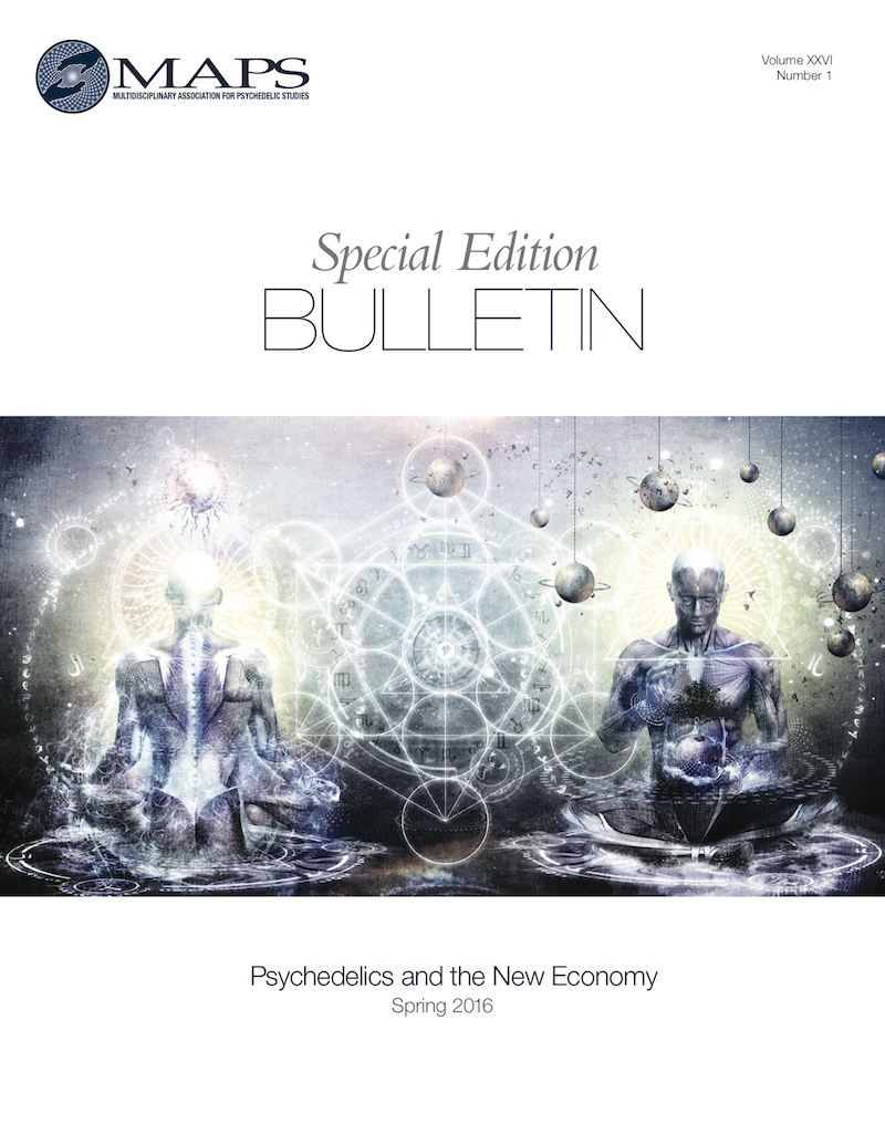 MAPS Bulletin Spring 2016: Vol 26 No. 1 Special Edition: Psychedelics and the New Economy