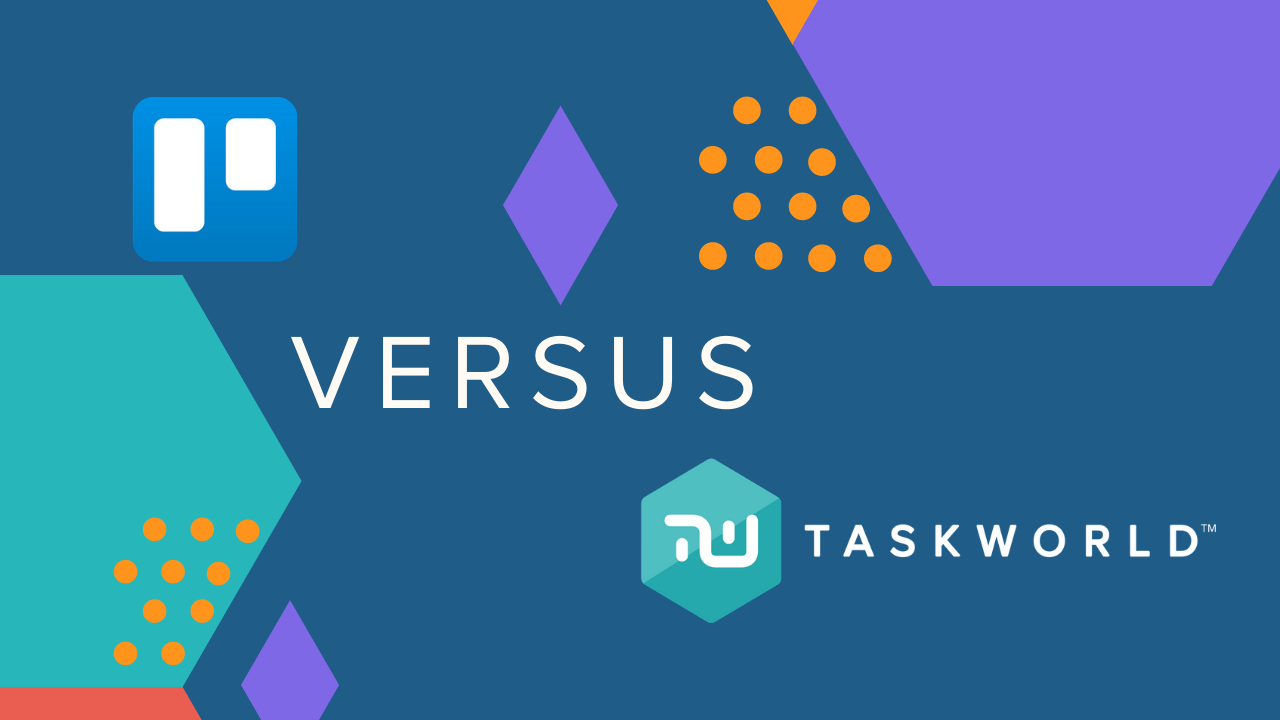 7 Reasons Why Taskworld is the Best Trello Alternative