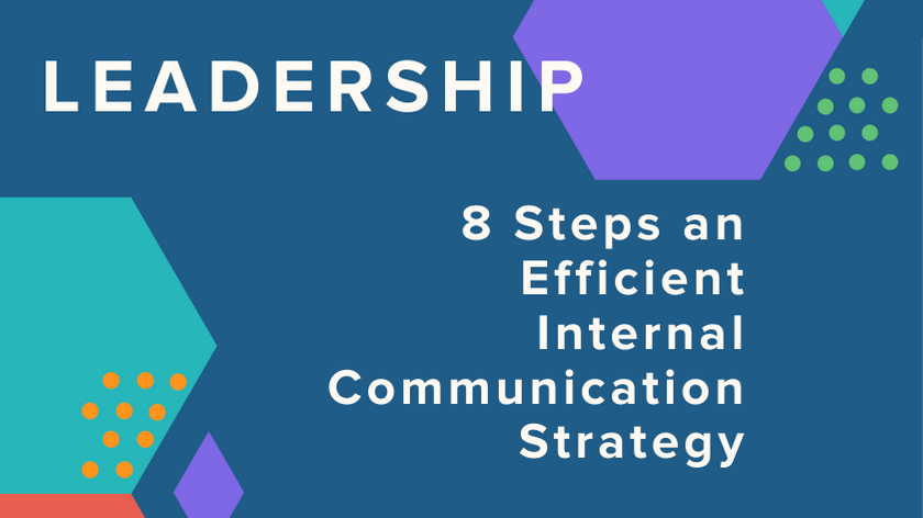 Need an Efficient Internal Communication Strategy? Here Is How You Can Do It In 8 Steps