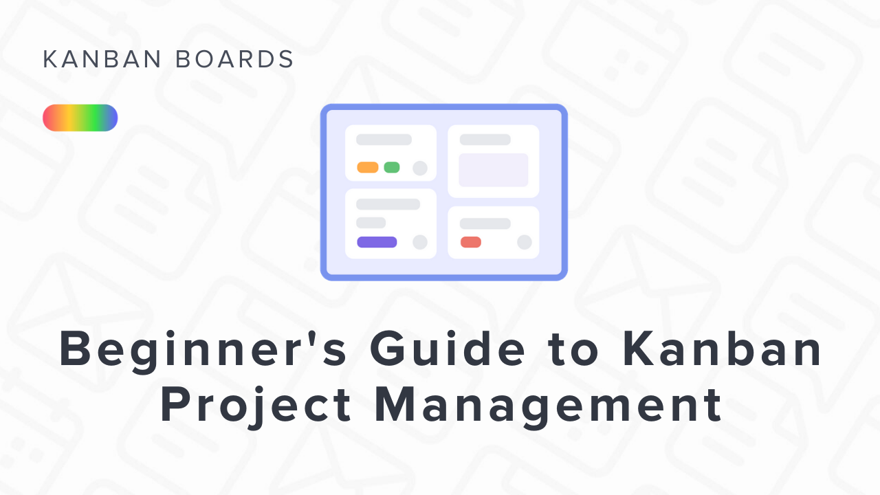 Beginner's Guide to Kanban Project Management