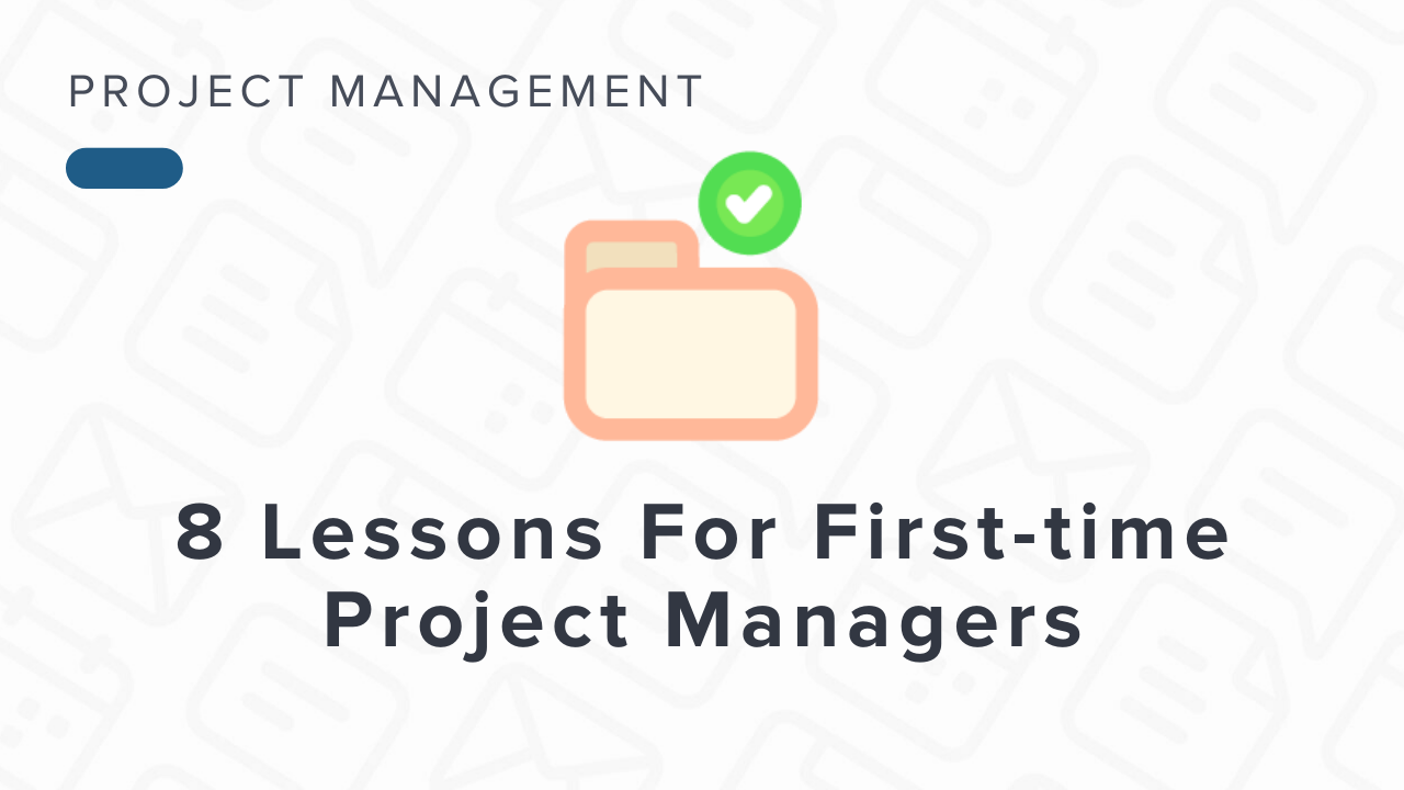 8 Tips For First-time Project Managers