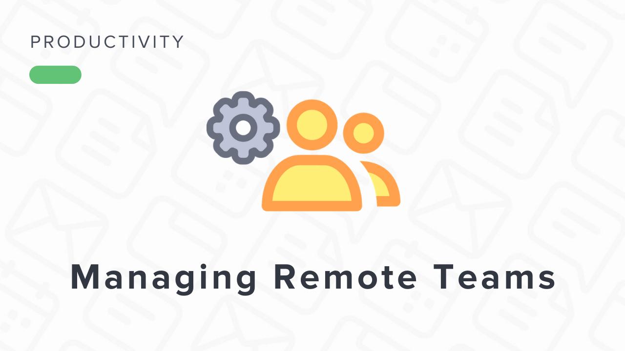 How to Manage Your Remote Team?