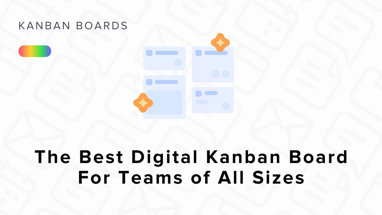The Best Digital Kanban Board For Teams of All Sizes