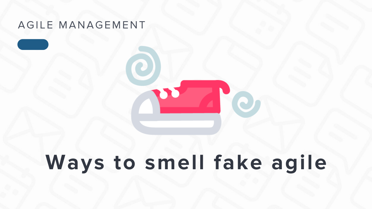 Fake Agile: 6 Ways to Sniff it Out