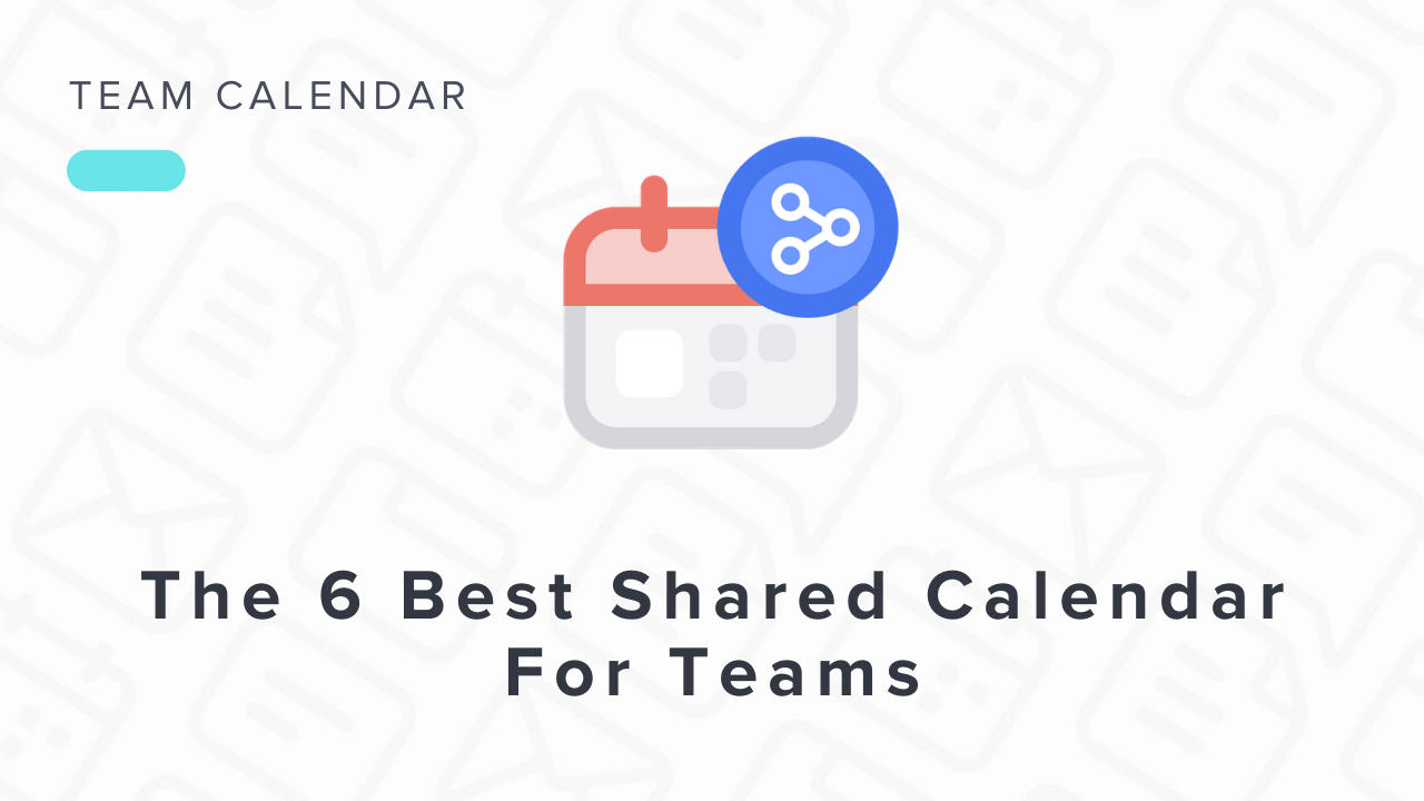 The 6 Best Shared Calendars For Teams