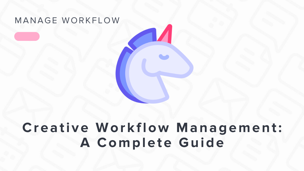 Creative Workflow Management: A Complete Resource