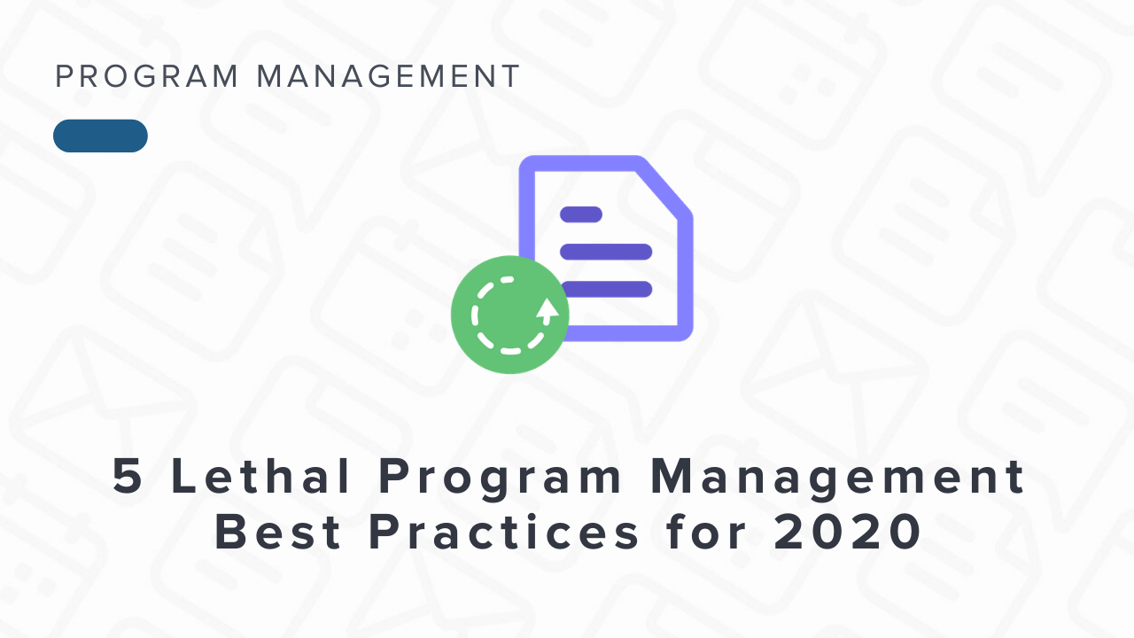 The Top 5 Program Management Best Practices for 2020