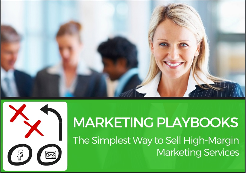 Marketing Playbooks: The Simplest Way to Sell High Margin Marketing Services