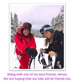 Skiing with my best friend, hoping our children will one day ski together