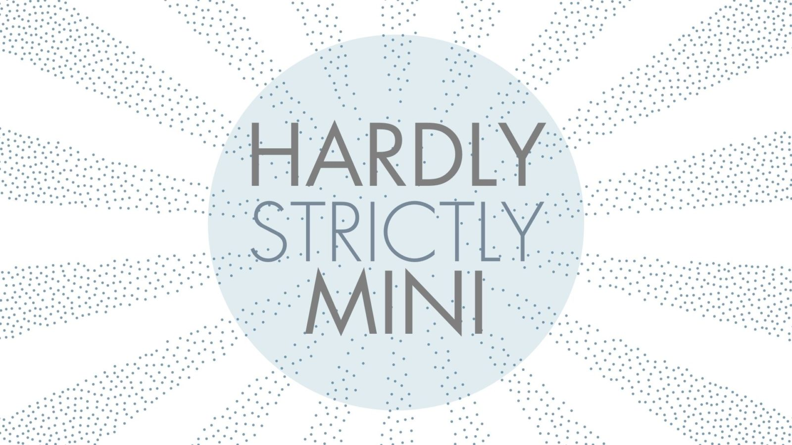 Hardly Strictly Mini: A Biennial Benefit Exhibition  -