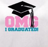 OMG I GRADUATED! t-shirt design idea