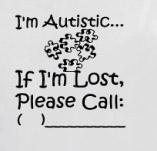 I`M AUTISTIC: IF IM LOST PLEASE CALL