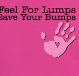 feel for lumps save your bumps