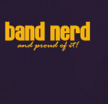 BAND NERD AND PROUD OF IT! t-shirt design idea