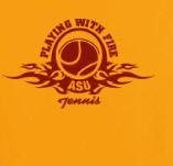 PLAYING WITH FIRE: ASU TENNIS t-shirt design idea