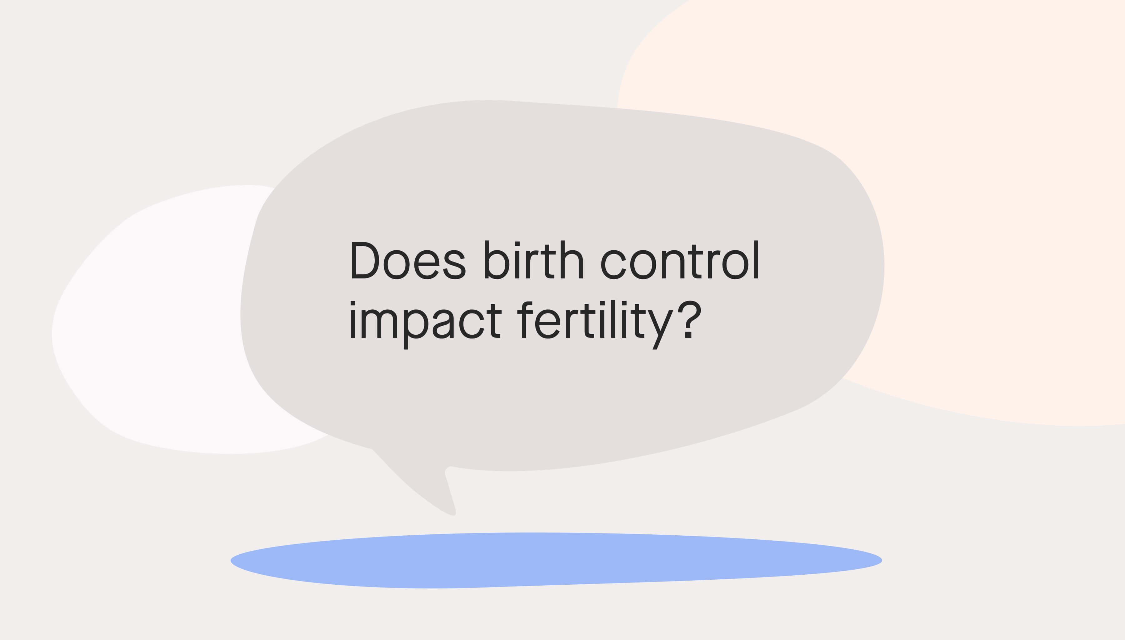 Does birth control affect fertility?