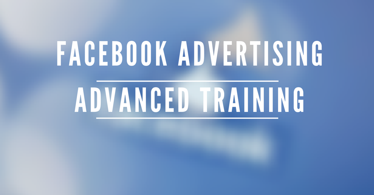 FB Ad Advanced Training Course