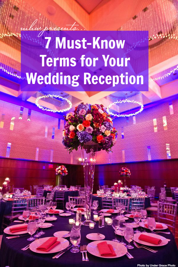7 Terms To Know For Your Wedding Reception My Hotel Wedding