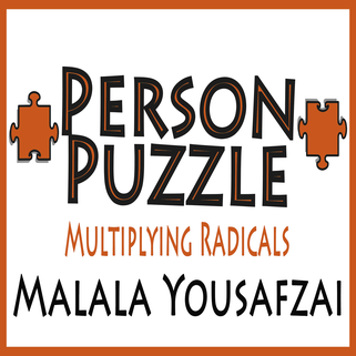 Person Puzzle -- Multiplying Radicals - Malala Yousafzai Worksheet