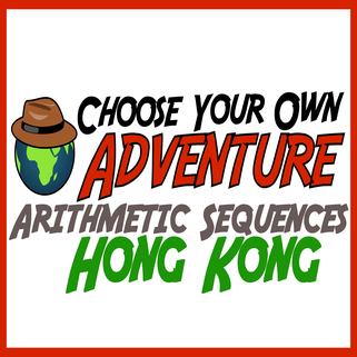 Choose Your Own Adventure -- Arithmetic Sequences -- Hong Kong