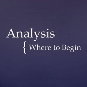 Learn about where to begin with literary analysis.