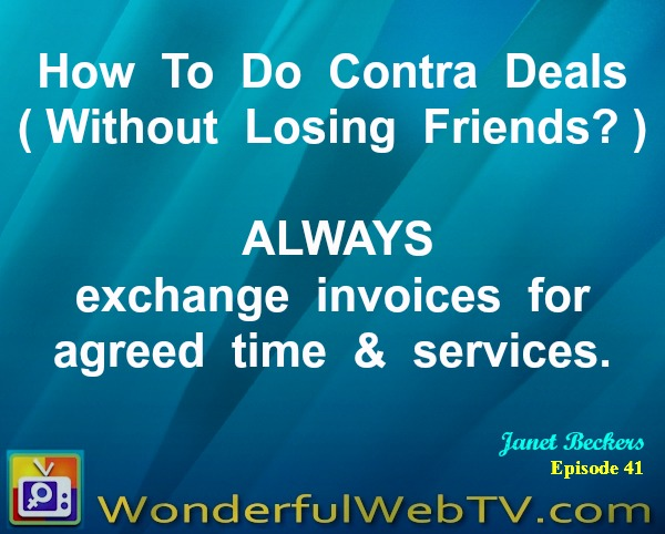How To Do Contra Deals (Without Losing Friends?) ALWAYS exchange invoices for agreed time & services.