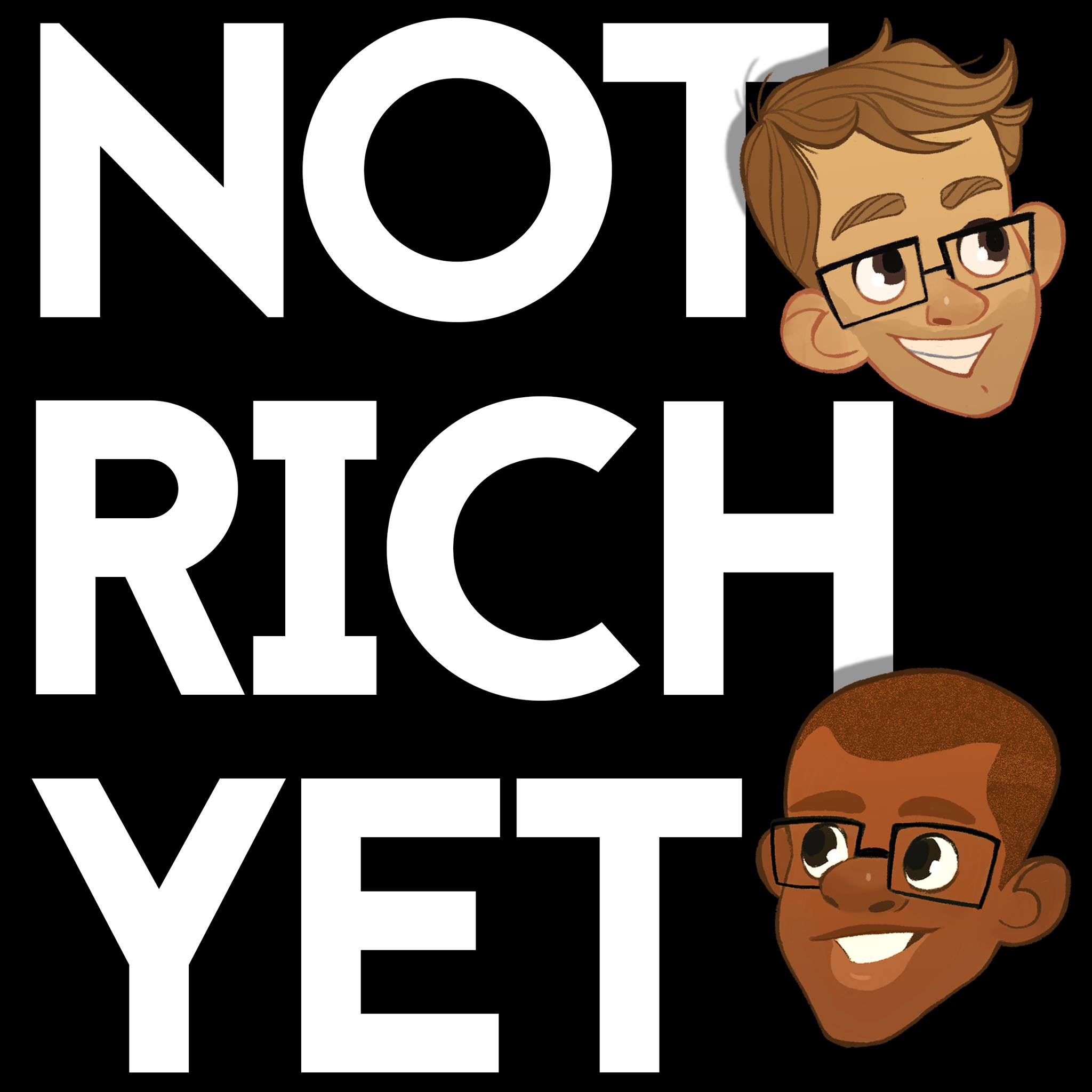 Not Rich Yet