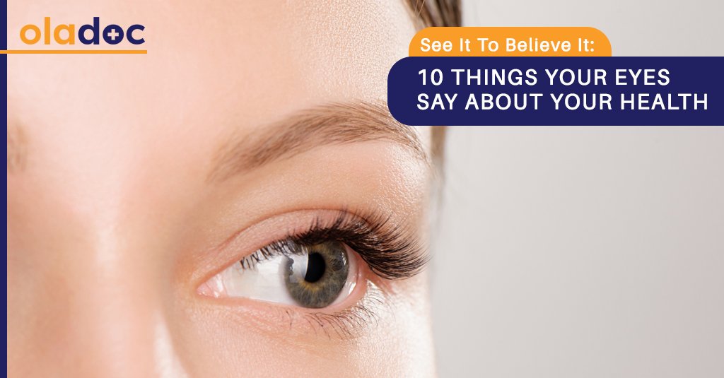 See It To Believe It: 10 Things Your Eyes Say About Your Health