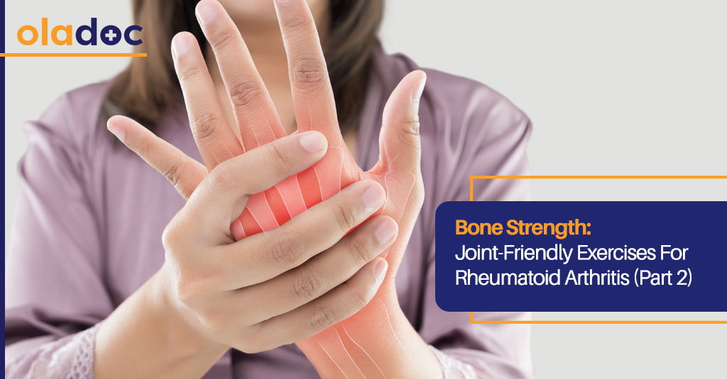 Bone Strength:  Joint-Friendly Exercises For Rheumatoid Arthritis (Part 2)