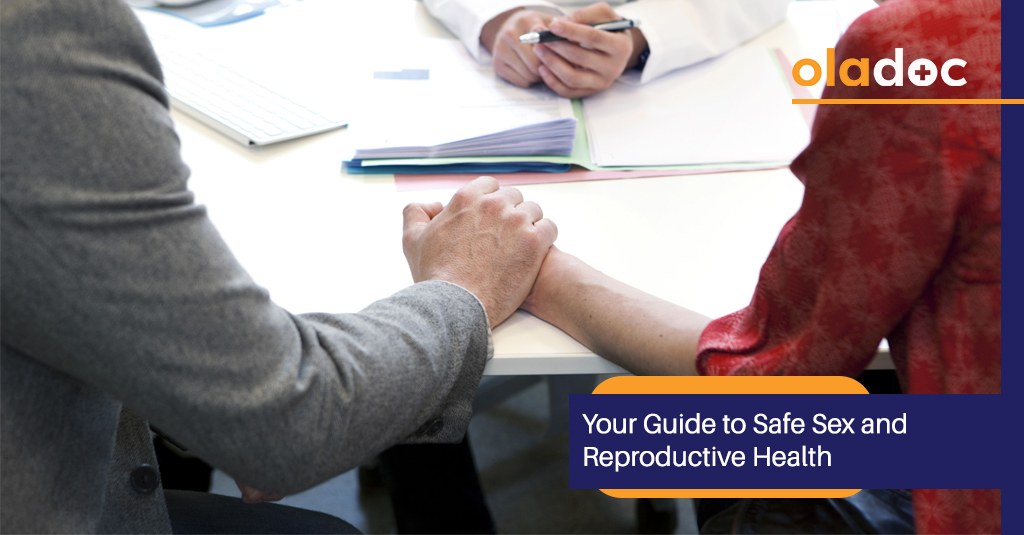 Your Guide to Safe Sex and Reproductive Health