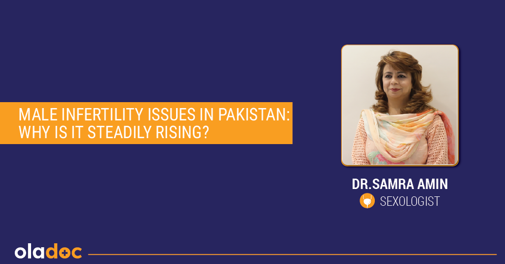 Male Infertility Issues in Pakistan: Why Is It Steadily Rising?