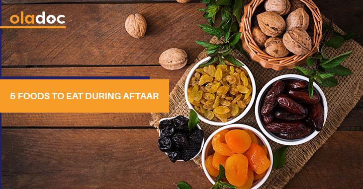 5 Foods To Eat During Aftaar