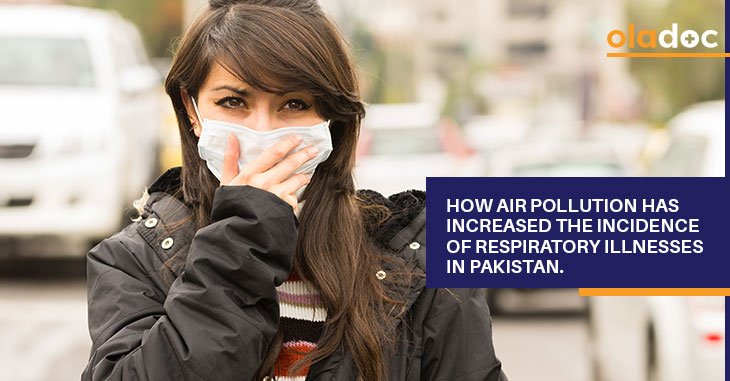 How Air Pollution Has Increased The Incidence Of Respiratory Illnesses In Pakistan?