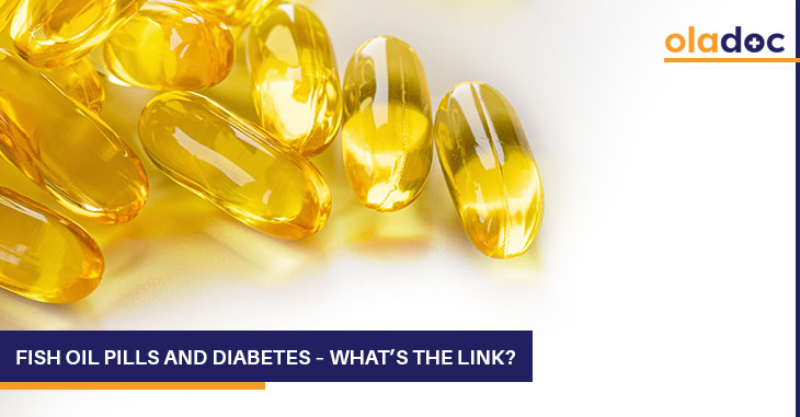 Fish Oil Pills and Diabetes – What's The Link?