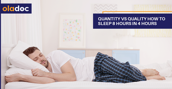 Quantity Vs Quality How To Sleep 8 Hours In 4 Hours Healthy Lifestyle Oladoc Com