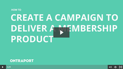 Create a Campaign to Deliver a Membership Product